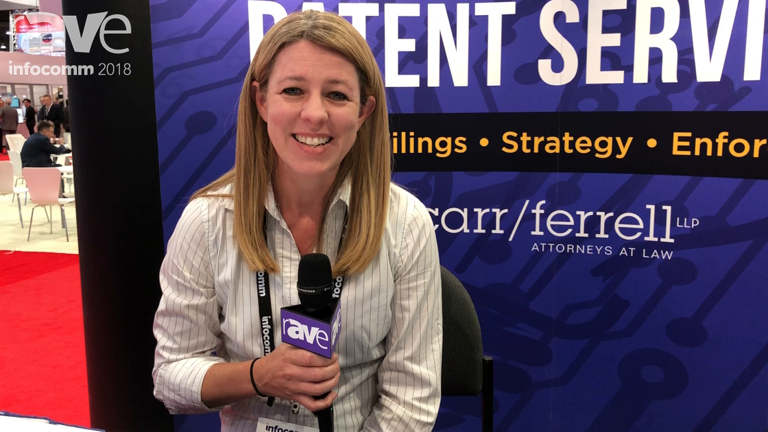 InfoComm 2018: Carr & Ferrell LLP Law Firm Discusses Patent and Legal Services