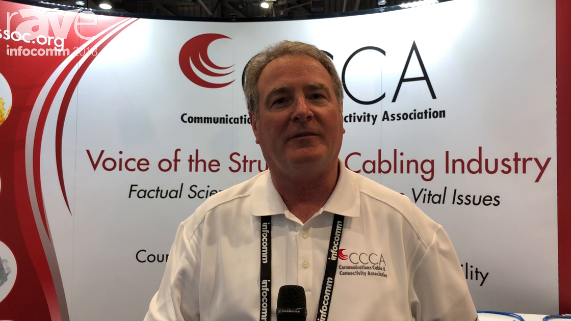 InfoComm 2018: Communications Cable and Connectivity Association (CCCA) Talks About Services
