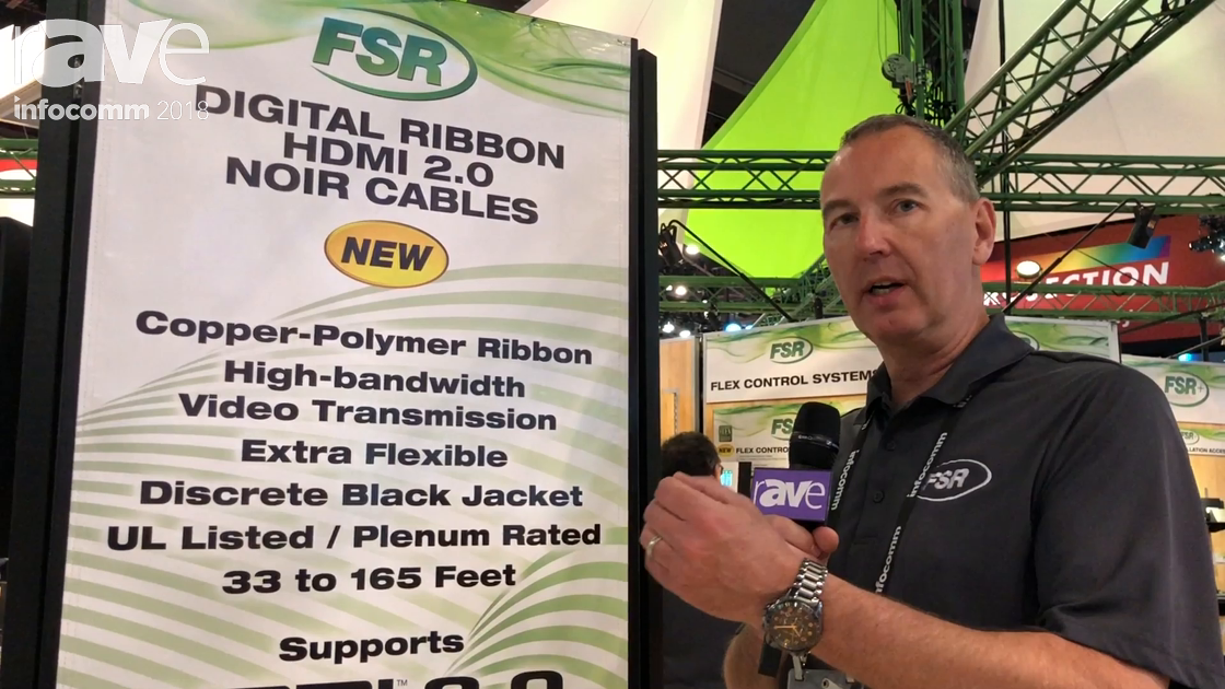 InfoComm 2018: FSR Discusses Digital Ribbon HDMI 2.0 NOIR Cables
