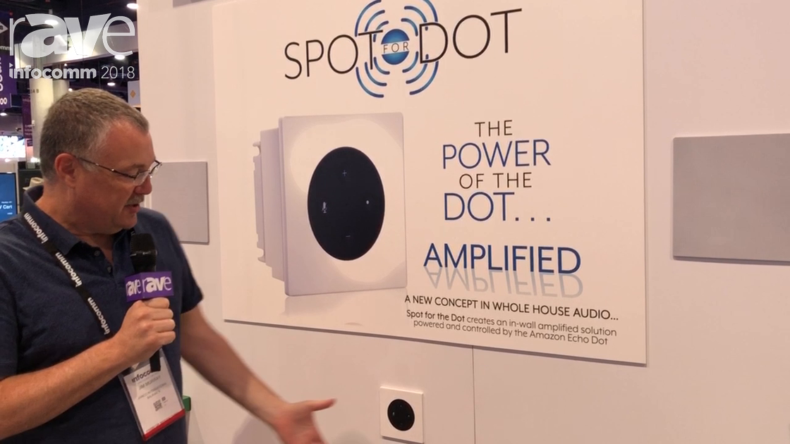 InfoComm 2018: Spot For Dot Shows Off In Wall Amplifier For Amazon Dot