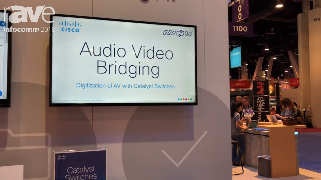 InfoComm 2018: Cisco Talks About Catalyst 9000 Audio Video Bridge