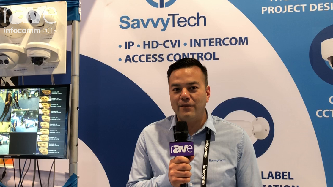 InfoComm 2018: SavvyTech Talks Low Voltage Security & Surveillance Equipment with Built-In Analytics