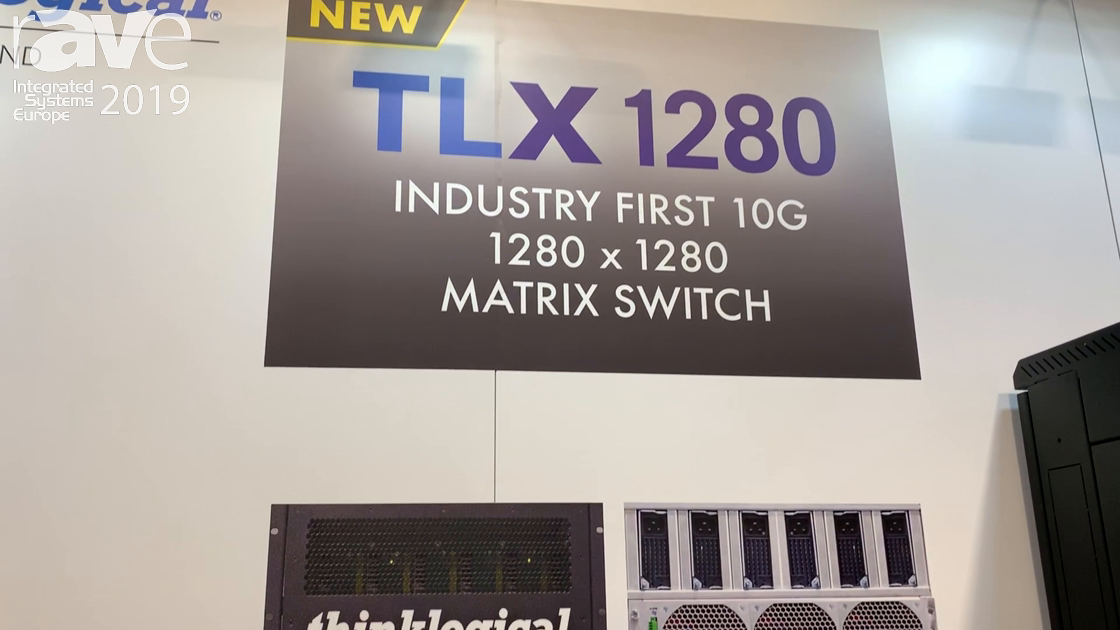 ISE 2019: ThinkLogical Showcases the TLX 1280 Matrix Switch