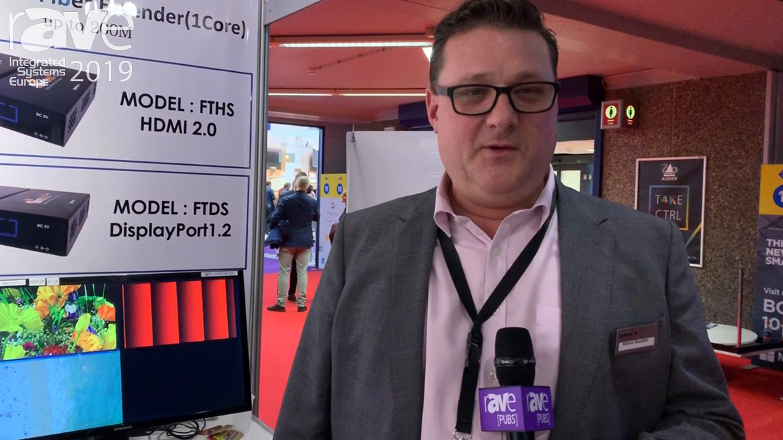 ISE 2019: Ophit Talks About Its FTHS/FTDS Fiber Optical Extender