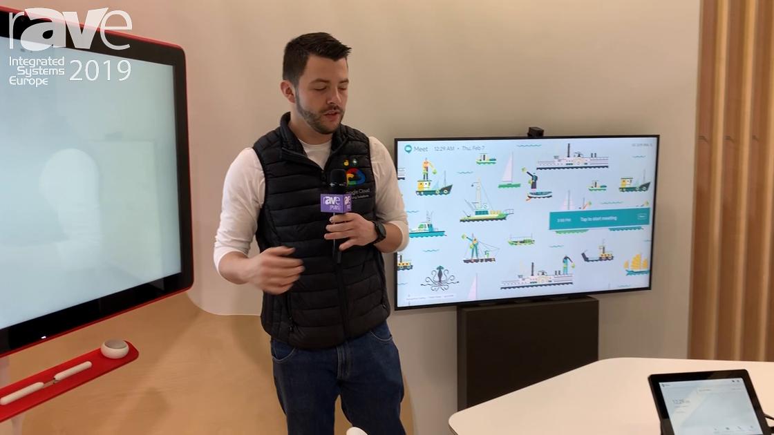 ISE 2019: Google Cloud Talks About Hangouts Meet Hardware Kit Meeting Room Solution