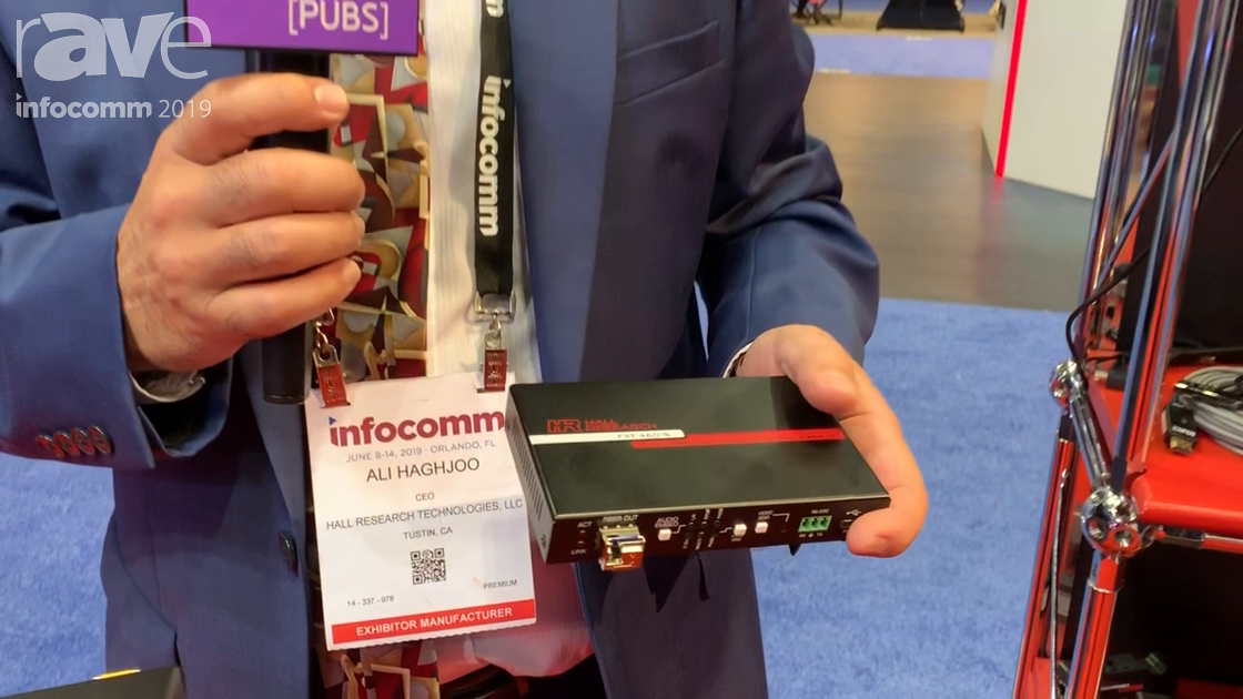InfoComm 2019: Hall Research Features FXT-460-S Fiber Optic Extender for HDMI 2.0, 18Gbps