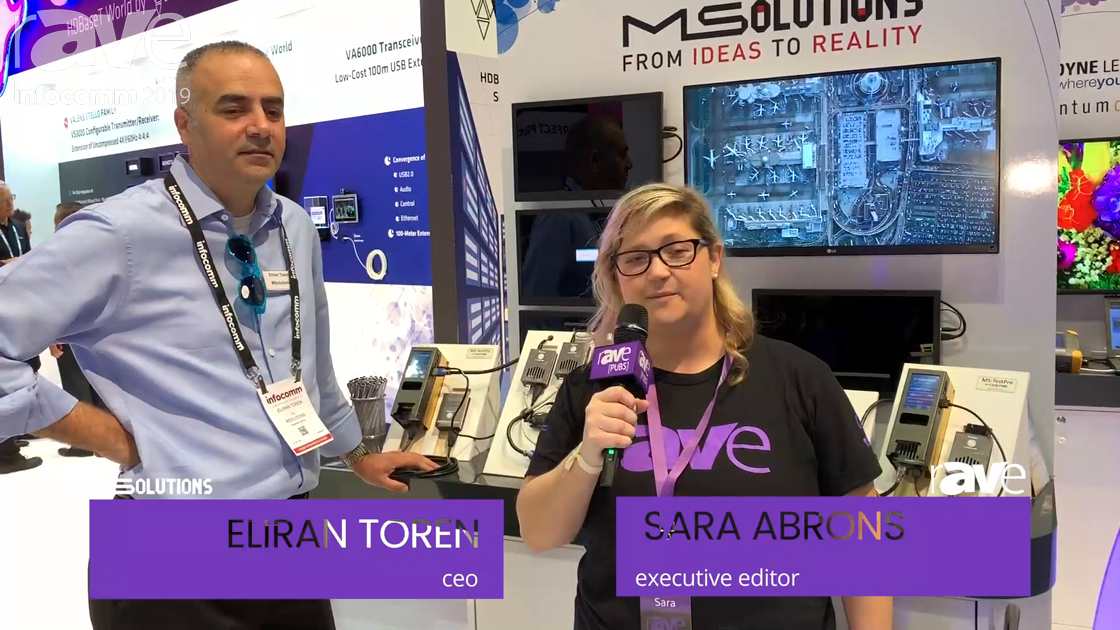 InfoComm 2019: Eliran Toren of MSolutions Talks About Why Signal Testing Is So Important for 4K