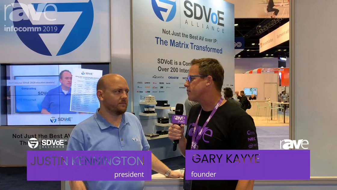 InfoComm 2019: SDVoE Alliance's Justin Kennington Talks AV-Over-IP Standards and Interoperability