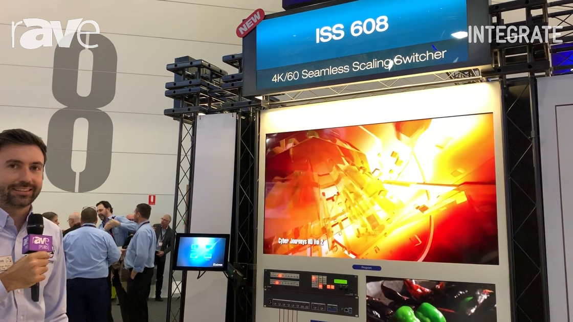 Integrate 2019: Extron Showcases the New ISS 608 Presentation Switcher With Vector 4K Scaling