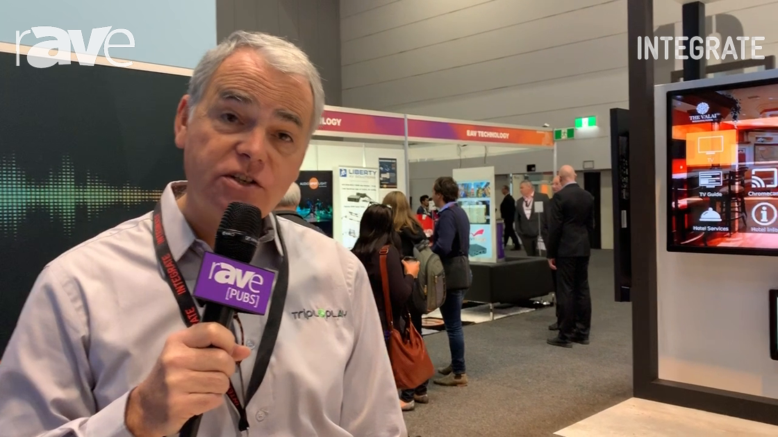 Integrate 2019: Tripleplay Shows Chromecast Integration With Its Hospitality Portal on the AVT Stand
