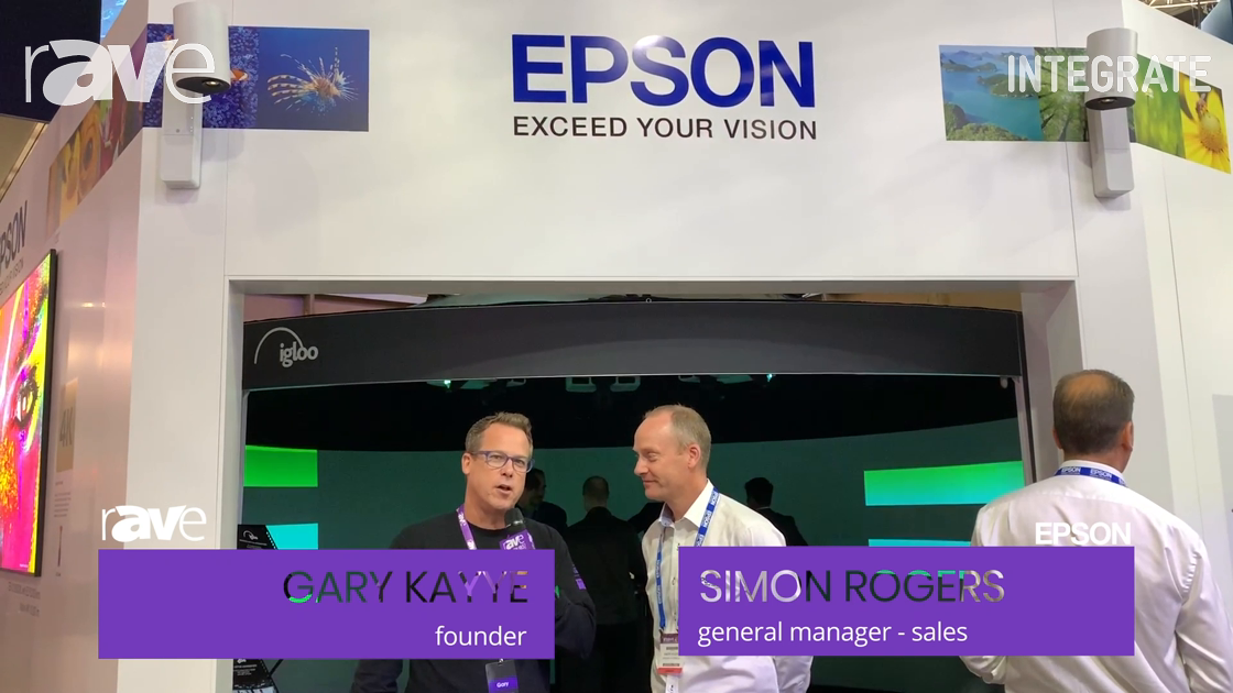 Integrate 2019: Simon Rogers of Epson Talks and Gary Kayye Talk About the Power of Projection