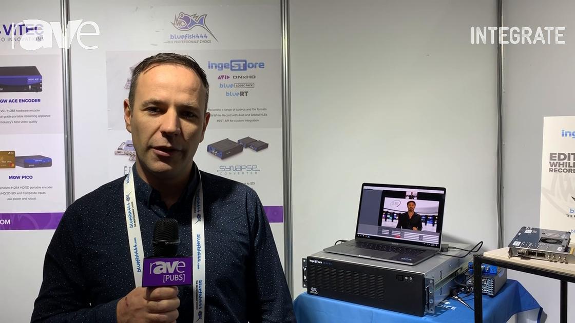 Integrate 2019: Bluefish444 Overviews ingeSTore Server SDI Capture Solution
