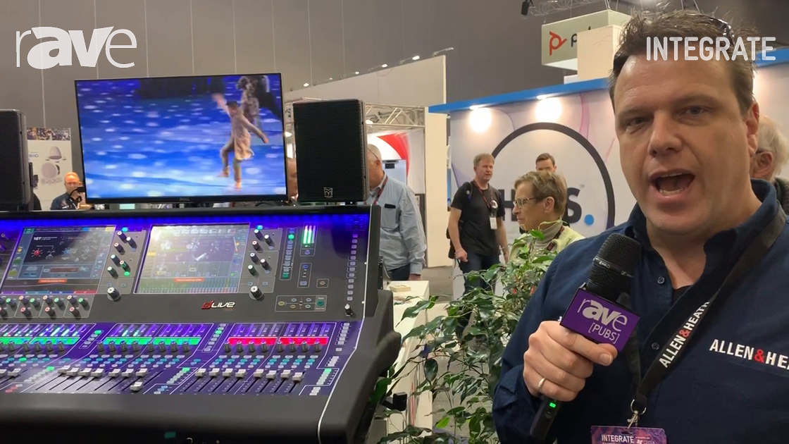 Integrate 2019: Technical Audio Group Exhibits Allen & Heath dLive S5000 with Custom Control Apps