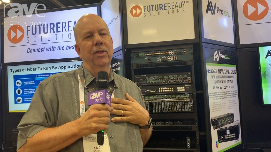 CEDIA 2019: Future Ready Solutions Shows Modular 4K AVPro Edge Switchers, Including Fiber Cards