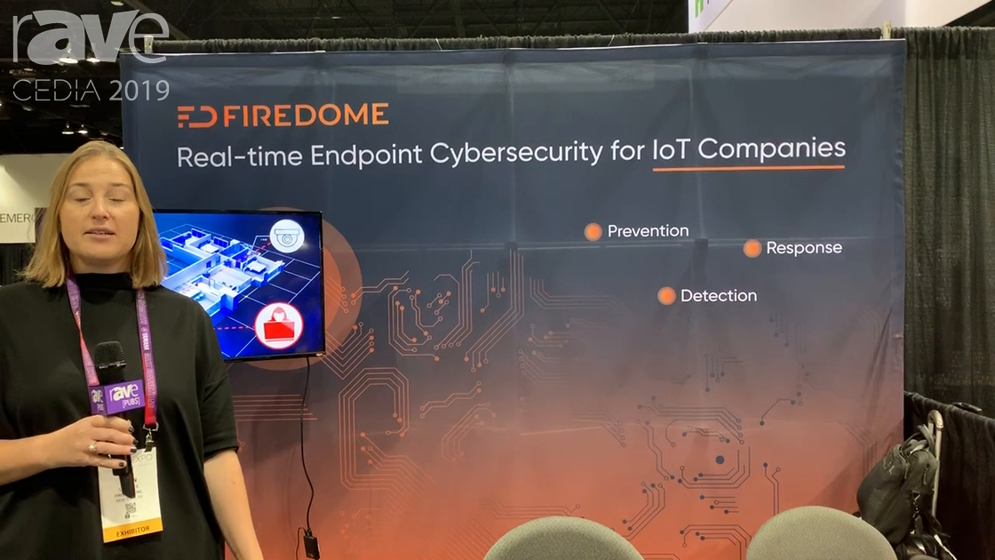 CEDIA 2019: Firedome Offers Real-Time Endpoint Cybersecurity for IoT Companies