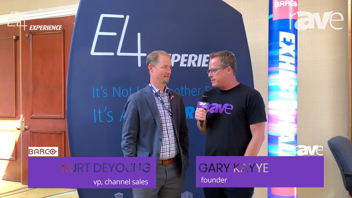 E4 Experience: Gary Kayye Caught Up with Barco's Kurt DeYoung to Talk New Products