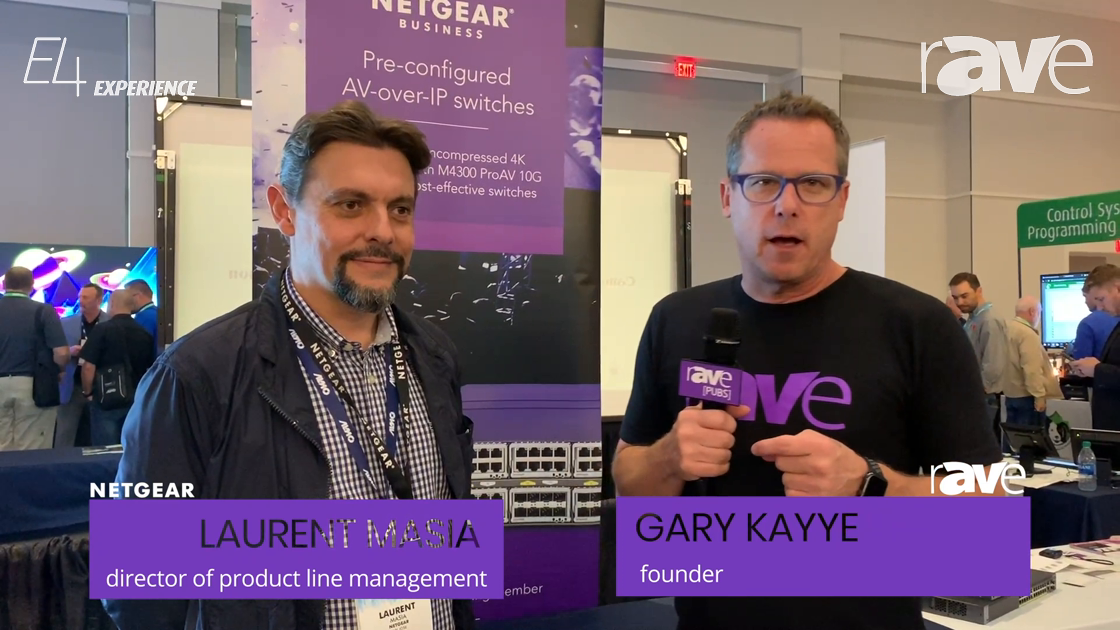E4 Experience: Laurent Masia of Netgear Explains New ProAV Engineering Services Team to Gary Kayye