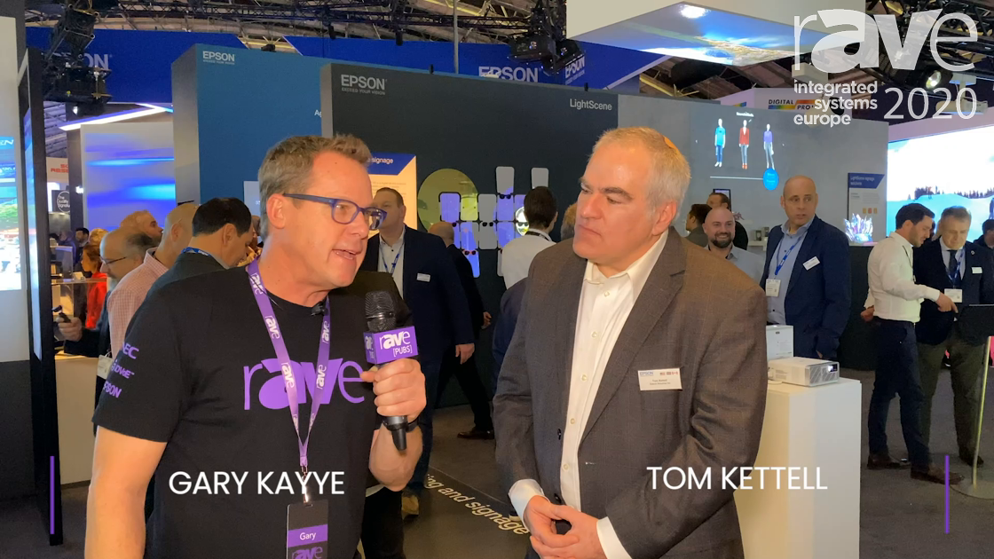 ISE 2020: Tom Kettell of Epson Explains Strategy Behind ISE Booth