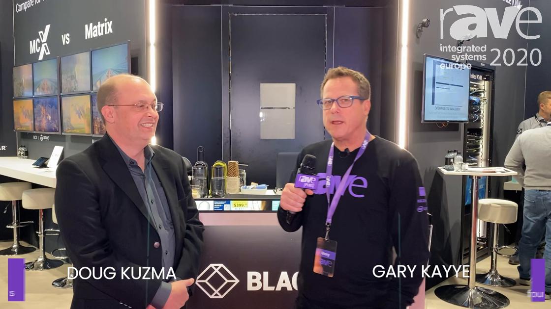 ISE 2020: Doug Kuzma of Black Box Talks to Gary Kayye About AV-Over-IP, Video Walls, iCompel Signage