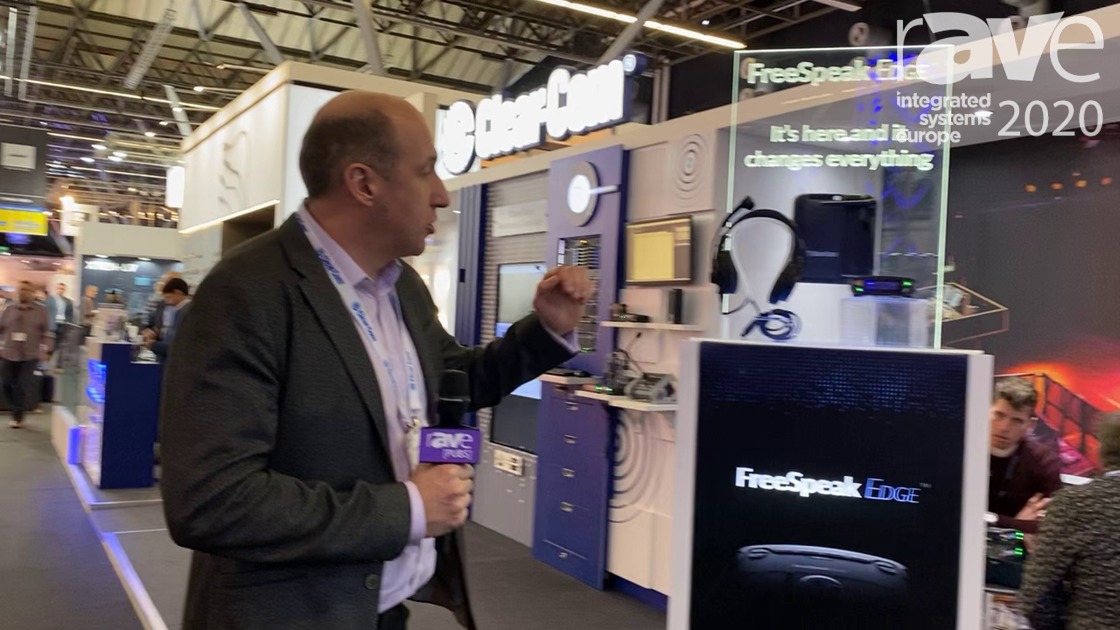 ISE 2020: Clear-Com Discusses FreeSpeak Edge Wireless System With 12K Audio