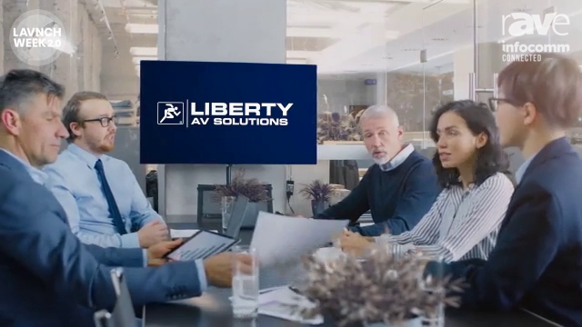 InfoComm 2020: Liberty AV Explains Its AV Solutions