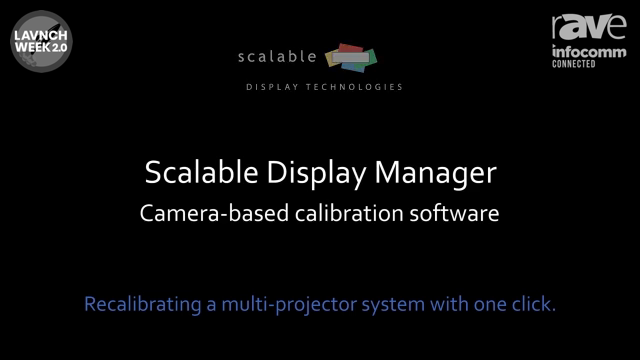 InfoComm 2020: Scalable Display Technologies Showcases Camera-Based Calibration Software