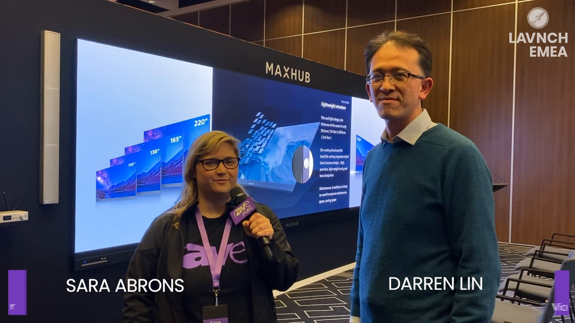 LAVNCH EMEA: Sara Abrons With Darren Lin of MAXHUB About Direct View LED All-in-One Display Solution