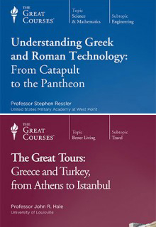 (Set) Understanding Greek and Roman Technology: From Catapult to the Pantheon & Great Tours: Greece and Turkey, from Athens to Istanbul