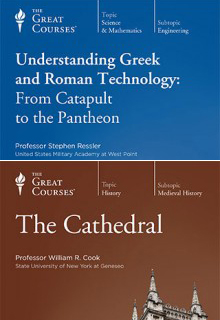 (Set) Understanding Greek and Roman Technology: From Catapult to the Pantheon & The Cathedral