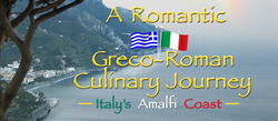 A Romantic Greco-Roman Culinary Journey on Italy's Amalfi Coast