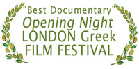 "Official Opening Night Selection & ""Best Documentary"" - London Greek Film Festival"