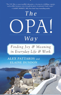 The OPA! Way (Book) Finding Joy & Meaning in Everyday Life & Work