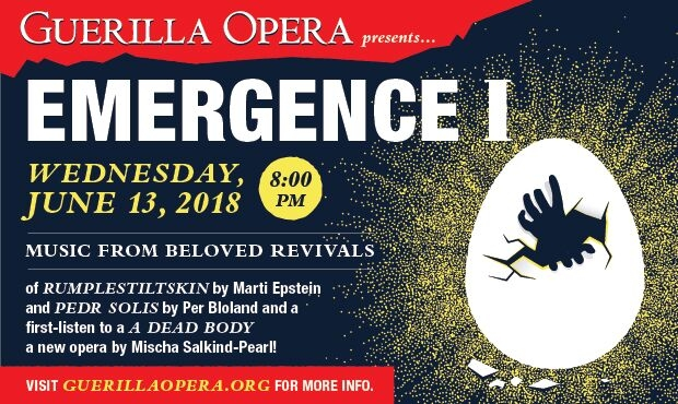 Guerilla Opera Presents EMERGENCE I