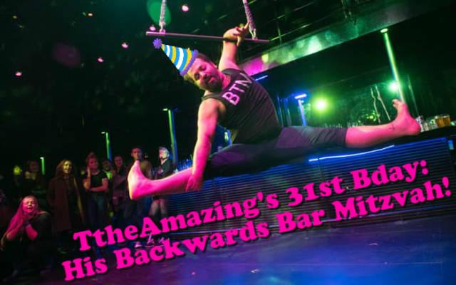 TtheAmazing's 31st Birthday: His Backwards Bar Mitzvah