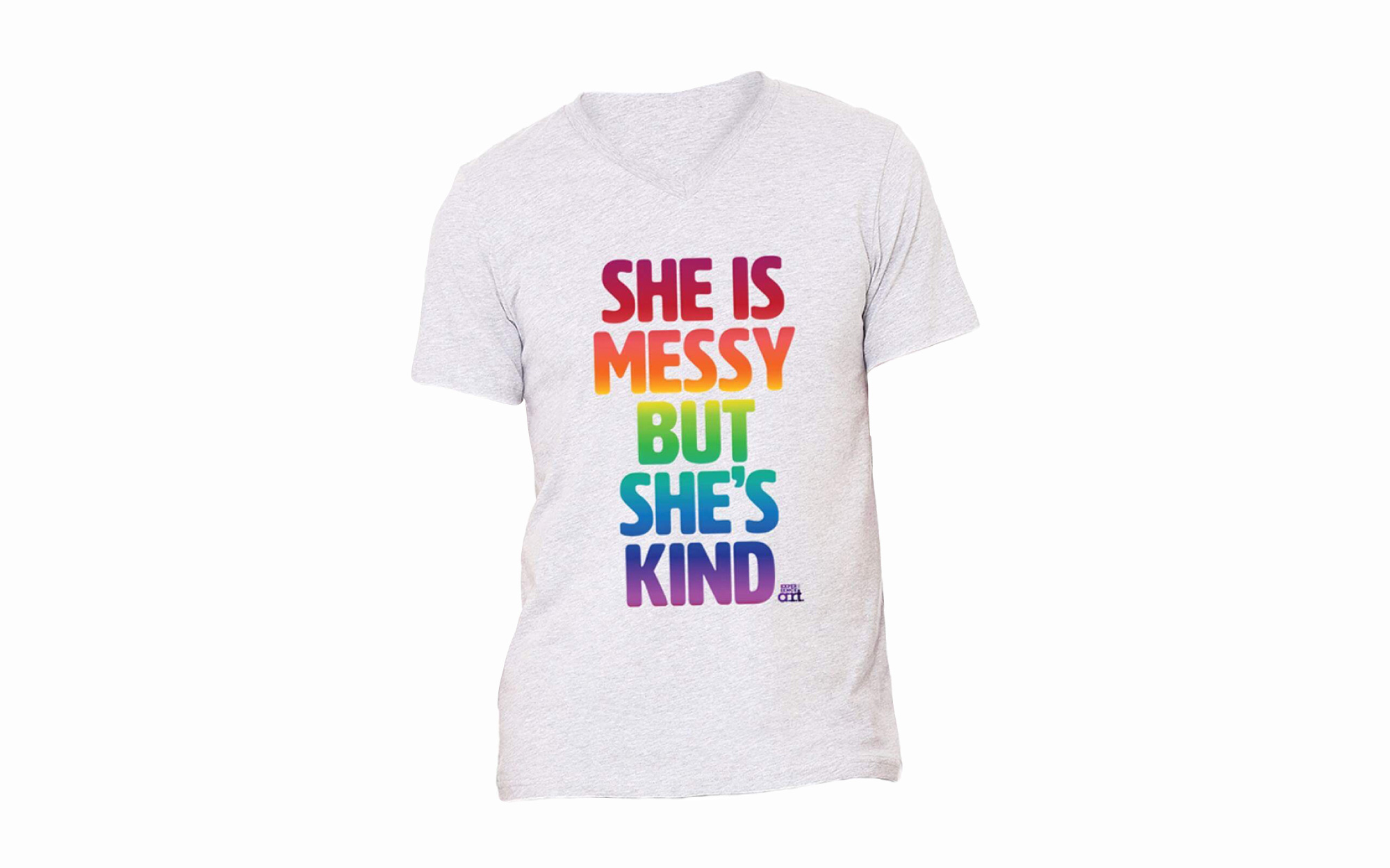 """Heather light gray V-neck T-shirt that says, """"She Is Messy But She's Kind"""" in rainbow."""