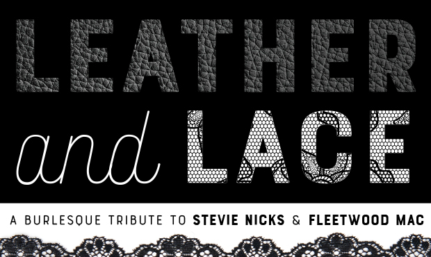 Leather & Lace: A Burlesque Tribute to Stevie Nicks