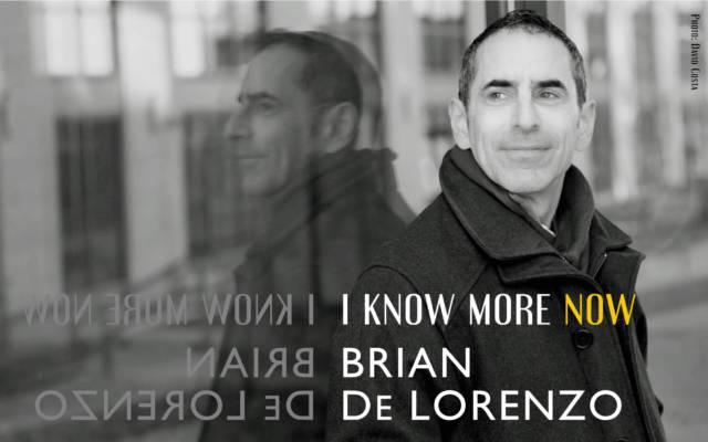 Brian De Lorenzo: I Know More Now