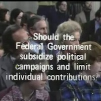The Advocates: Should the Federal Government subsidize political campaigns and limit individual contributions?