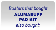 Boaters the bought ALUMABUFF PAD KIT also bought: