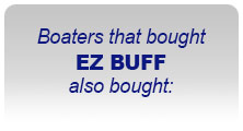 Boaters the bought EZ BUFF also bought: