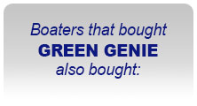 Boaters the bought GREEN GENIE also bought:
