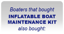 Boaters the bought INFLATABLE BOAT MAINTENANCE KIT also bought: