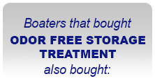 Boaters the bought ODOR FREE STORAGE TREATMENT also bought: