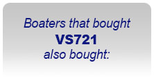 Boaters the bought VS721 also bought: