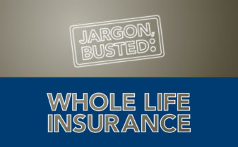 Jargon Busted: Whole Life Insurance