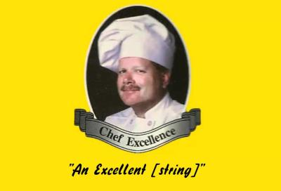 """An Excellent [string]"" -Chef Excellence"