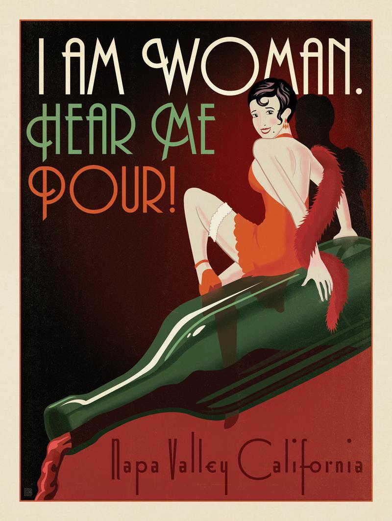 Napa Valley: I am Woman-Hear Me Pour