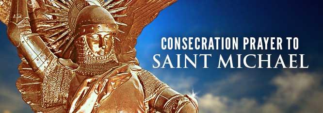 Consecration Prayer to Saint Michael