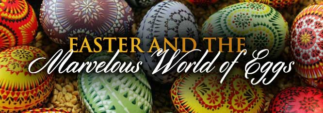 Easter and the Marvelous World of Eggs