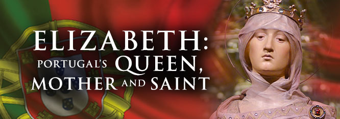 Header-St Elizabeth-Portugal's Queen, Mother and Saint